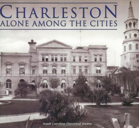 Charleston: Alone Among the Cities (SC) (Images of America)