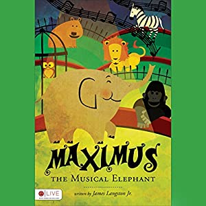 Maximus the Musical Elephant Audiobook