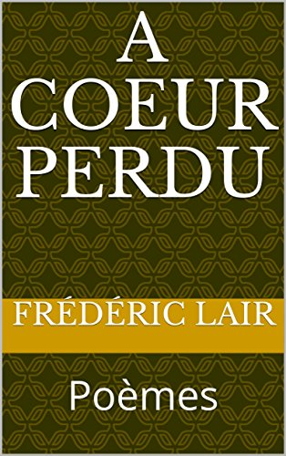 Amazoncom A Coeur Perdu Poèmes French Edition Ebook