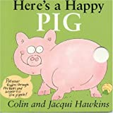 Here's a Happy Pig, Colin Hawkins and Jacqui Hawkins, 1561484415