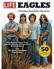 LIFE Eagles: Their Story. Their Music. Their Lives.