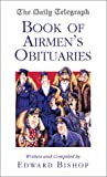 The Daily Telegraph Book of Airmen's Obituaries, Edward Bishop, 1902304993