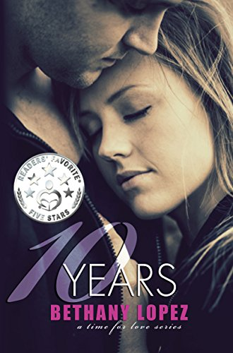 10 Years (Time for Love Book 5) by [Lopez, Bethany]