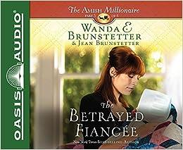 The Betrayed Fiancee (The Amish Millionaire)