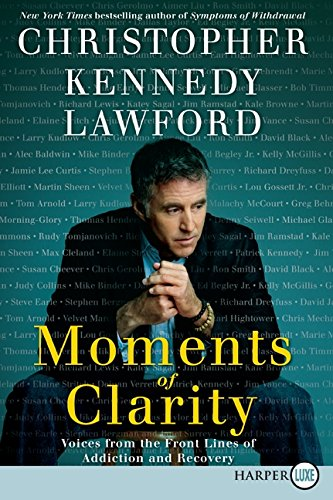 Moments of Clarity: Voices from the Front Lines of Addiction ...