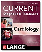 Current Diagnosis and Treatment Cardiology, Fifth Edition (Current Diagnosis & Treatment)