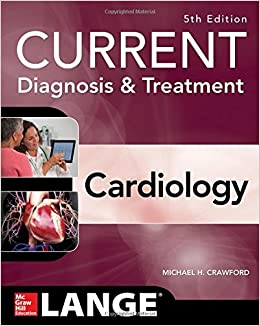 Current Diagnosis and Treatment Cardiology, Fifth Edition (Cardiolgy)