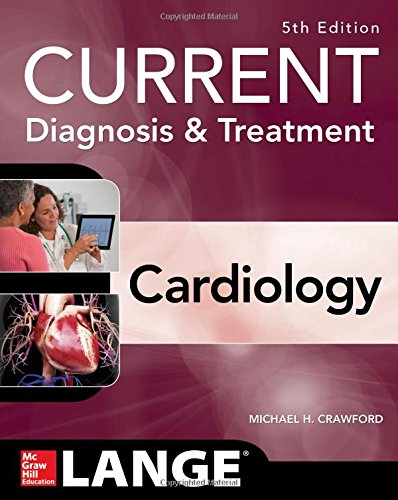 Current Diagnosis and Treatment Cardiology, Fifth Edition (Current Diagnosis & Treatment) by Crawford Michael H