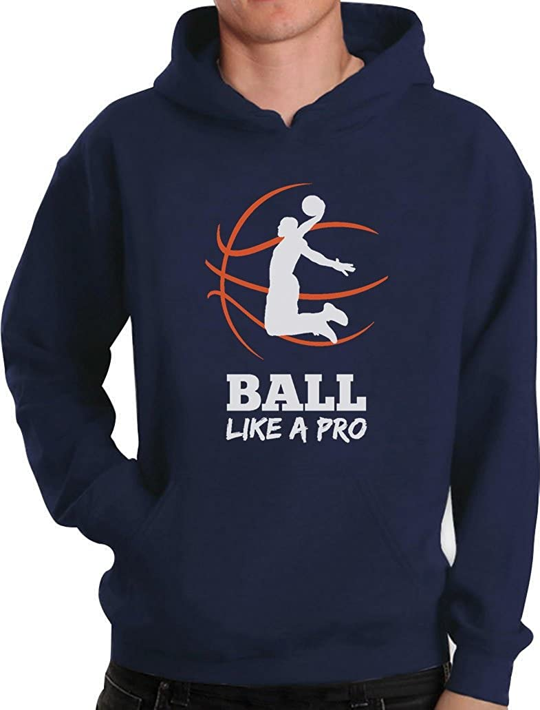 Cadeau Joueur de Basketball Noël -Ball Like A Pro Sweatshirt Capuche Homme a305068dh_ifr