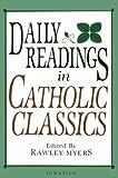 Daily Readings in Catholic Classics, Rawley Meyers, 0898703891
