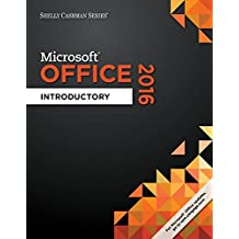 Shelly Cashman Series® Microsoft® Office 365 & Office 2016: Introductory, Spiral bound Version