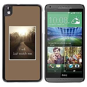 YOYOYO Smartphone Protección Defender Duro Negro Funda Imagen Diseño Carcasa Tapa Case Skin Cover Para HTC DESIRE 816 - Sólo voy a verme cita inspiradora