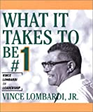 What It Takes to Be #1, Vince Lombardi, 0762412577