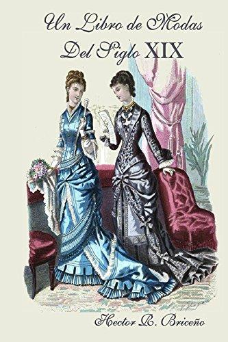 Un Libro de Modas del Siglo XIX (Spanish Edition) by [Briceno, Hector
