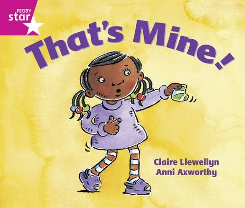Rigby Star Guided: Reception/P1 Pink Level: That's Mine by Claire Llewellyn (2007-04-27) ()
