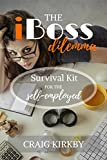 img - for The iBoss Dilemma: Survival Kit for the Self-Employed book / textbook / text book
