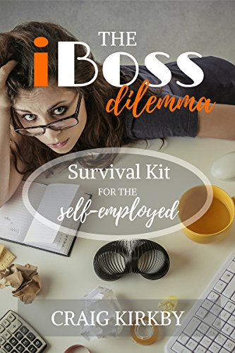 The iBoss Dilemma: Survival Kit for the Self-Employed