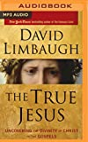 img - for The True Jesus: Uncovering the Divinity of Christ in the Gospels book / textbook / text book