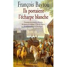 Ils portaient l'écharpe blanche (essai français) (French Edition)