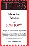 Tips, Ideas for Actors