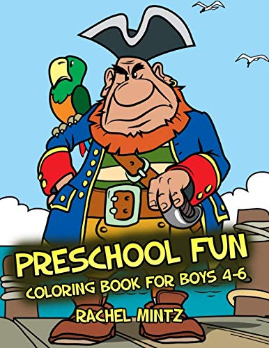 Preschool Fun Coloring Book - For Boys 4-6: Pirates, Dinosaurs, Animals - For Kindergarten Kids