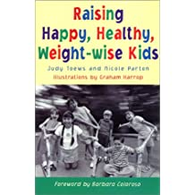 Raising Happy, Healthy, Weight-Wise Kids