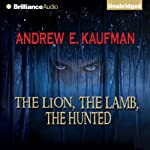 The Lion, The Lamb, The Hunted | Andrew E. Kaufman