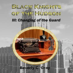 Black Knights of the Hudson Book III: Changing of the Guard