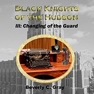 Black Knights of the Hudson Book III: Changing of the Guard Audiobook