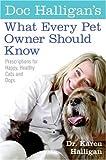 Doc Halligan's What Every Pet Owner Should Know, Karen Halligan, 0060898593