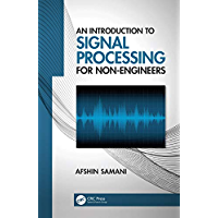 An Introduction to Signal Processing for Non-Engineers