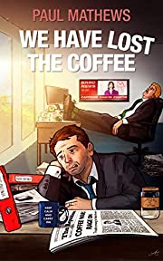 We Have Lost The Coffee: A Comedy Cup of Black English Humour & Dark Mystery