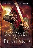 Bowmen of England, Donald Featherstone, 1848845839