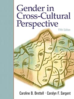 Gender in cross-cultural perspective (5th edition): caroline b.