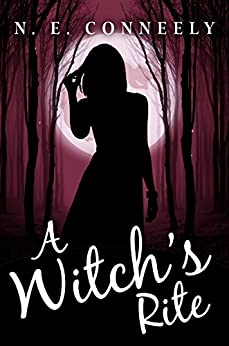 A Witch's Rite (Witch's Path Series: Book 5) by [Conneely, N. E.]