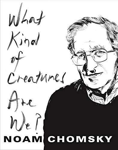 Download What Kind Of Creatures Are We By Noam Chomsky