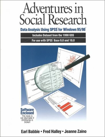 Adventures in Social Research: Data Analysis Using SPSS for Windows 95/98, Includes Dataset from the 1998 GSS for Use wi