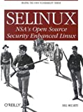 img - for Selinux: NSA's Open Source Security Enhanced Linux book / textbook / text book