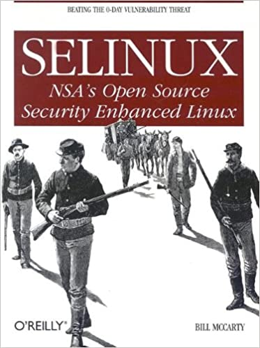Selinux: NSA's Open Source Security Enhanced Linux: Bill