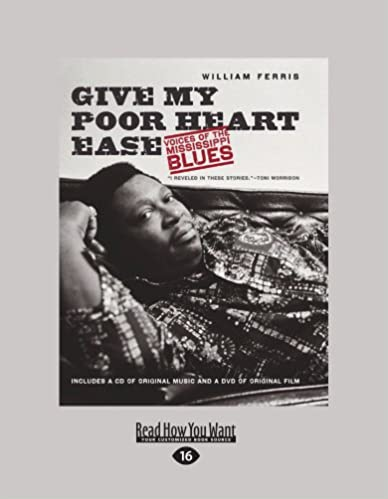 Give My Poor Heart Ease: Voices of the Mississippi Blues