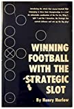 Winning Football with the Strategic Slot, Henry Harlow, 0139608311