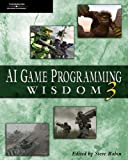 AI Game Programming Wisdom 3: 1st (First) Edition