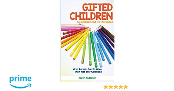 Why So Many Gifted Yet Struggling >> Amazon Com Gifted Children So Intelligent But They Struggled What