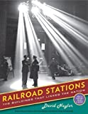 img - for Railroad Stations: The Buildings That Linked the Nation (Library of Congress Visual Sourcebooks) by David Naylor (2011-11-14) book / textbook / text book