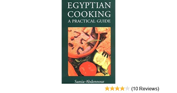 Egyptian cooking a practical guide samia abdennour 9780781806435 egyptian cooking a practical guide samia abdennour 9780781806435 amazon books forumfinder Image collections