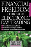 Financial Freedom Through Electronic Day Trading (Personal Finance & Investment)