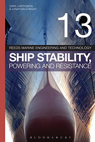 Reeds Vol 13: Ship Stability, Powering and Resistance (Reeds Marine Engineering and Technology Series)