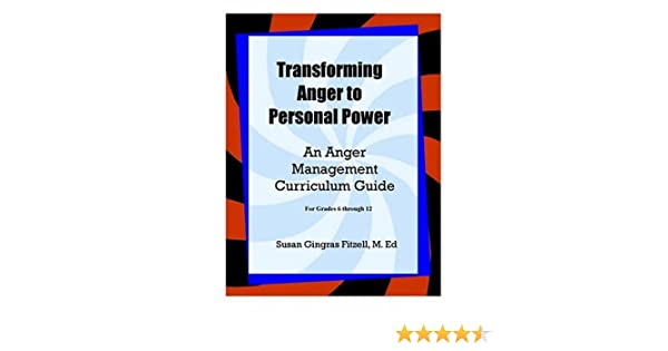 Transforming Anger to Personal Power: An Anger Management ...