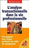L'analyse transactionnelle dans la vie professionnelle par Lassus