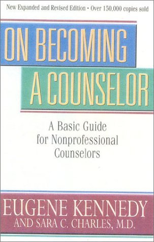 On Becoming A Counselor: A Basic Guide for NonProfessional Counselors (Counseling)